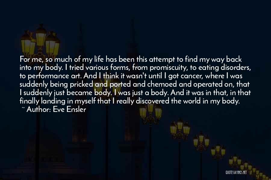 The Body Being Art Quotes By Eve Ensler