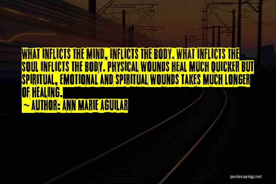 The Body Healing Itself Quotes By Ann Marie Aguilar
