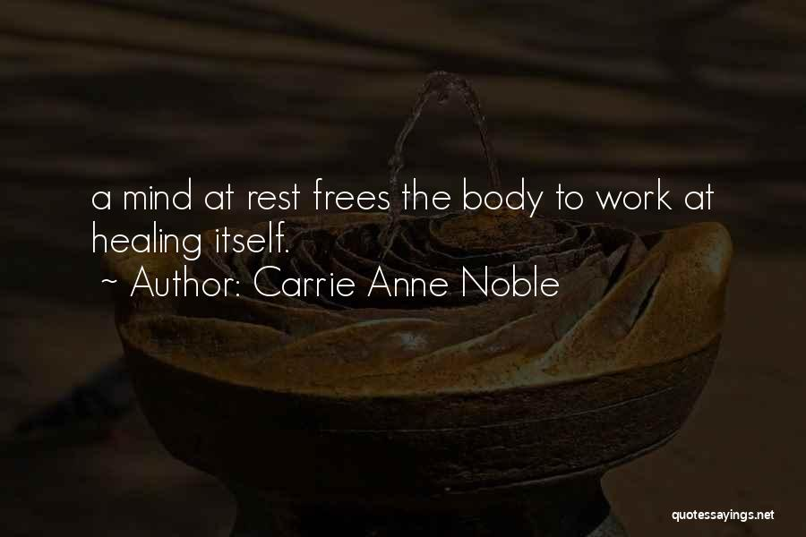 The Body Healing Itself Quotes By Carrie Anne Noble