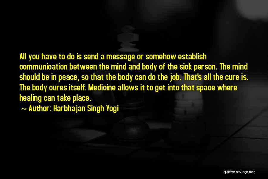 The Body Healing Itself Quotes By Harbhajan Singh Yogi