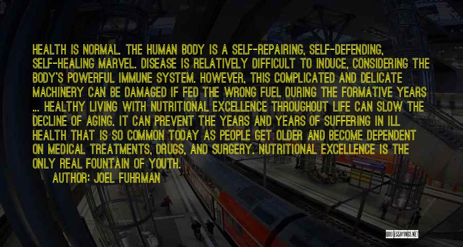 The Body Healing Itself Quotes By Joel Fuhrman