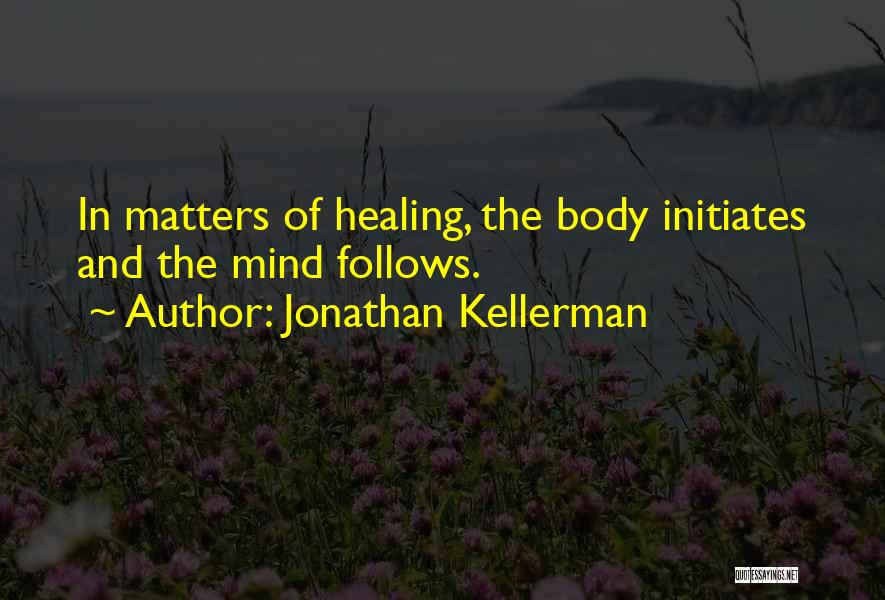 The Body Healing Itself Quotes By Jonathan Kellerman