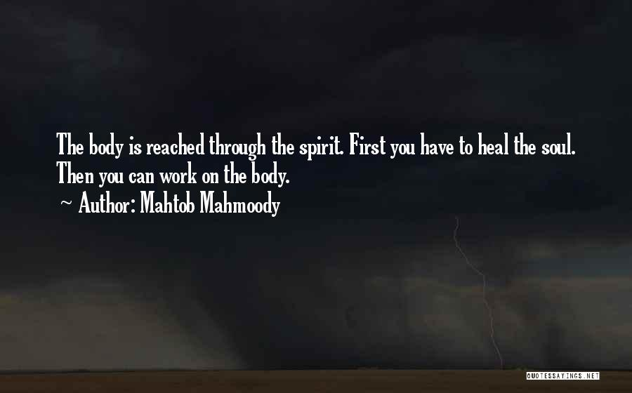 The Body Healing Itself Quotes By Mahtob Mahmoody