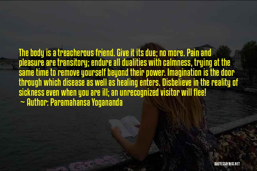The Body Healing Itself Quotes By Paramahansa Yogananda