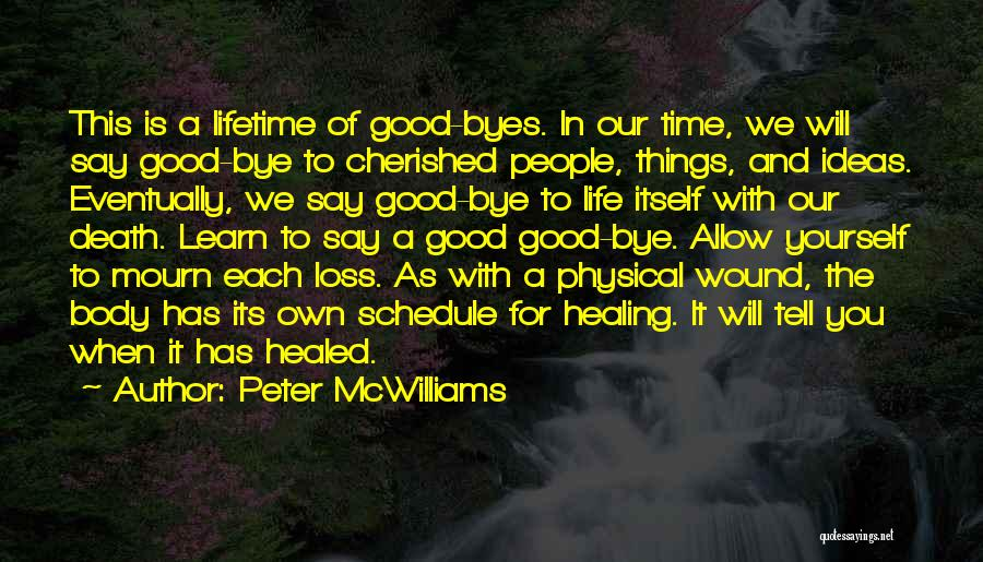 The Body Healing Itself Quotes By Peter McWilliams