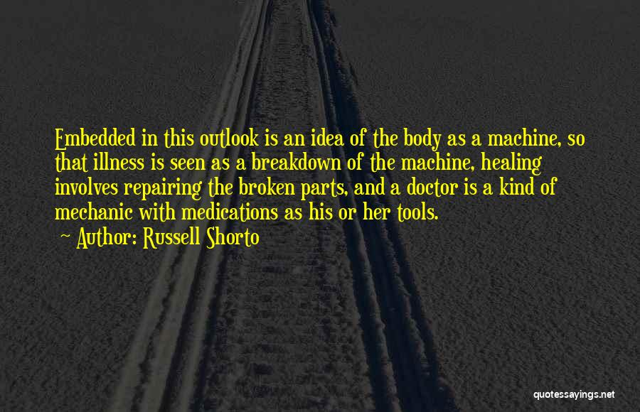 The Body Healing Itself Quotes By Russell Shorto