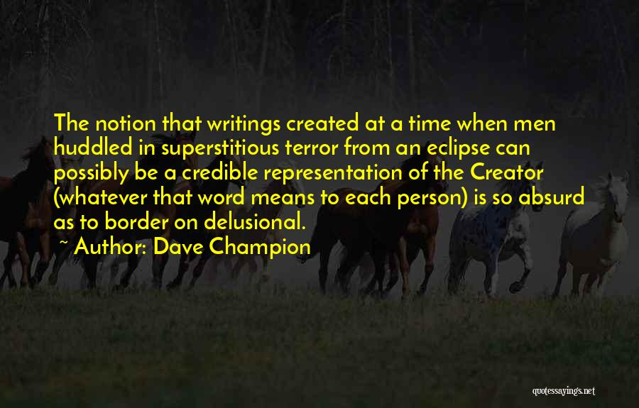 The Border Quotes By Dave Champion