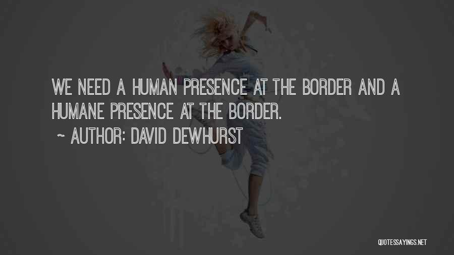 The Border Quotes By David Dewhurst