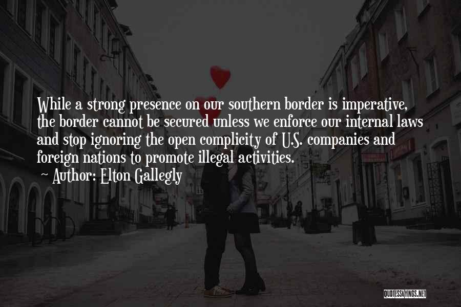 The Border Quotes By Elton Gallegly