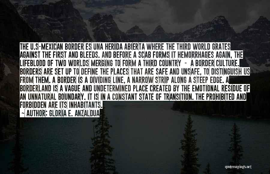 The Border Quotes By Gloria E. Anzaldua