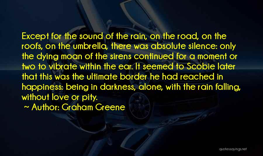 The Border Quotes By Graham Greene