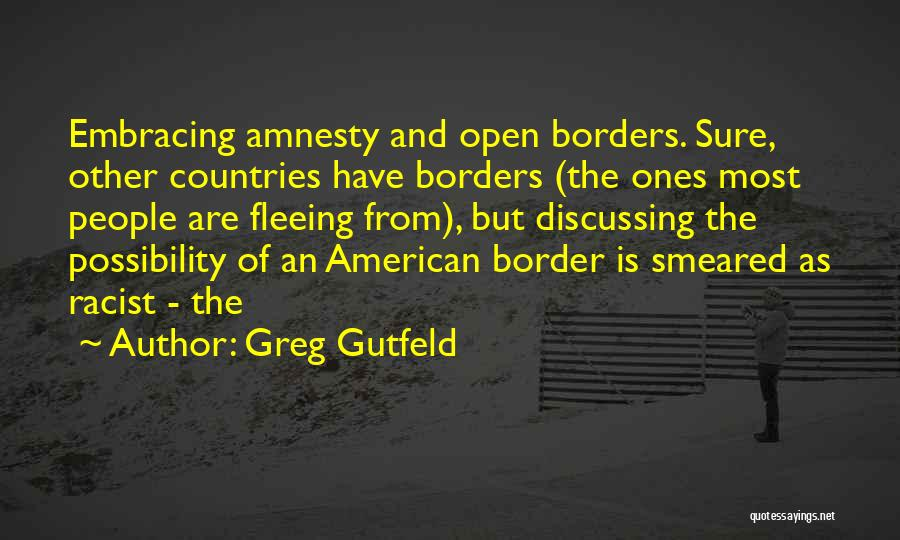 The Border Quotes By Greg Gutfeld