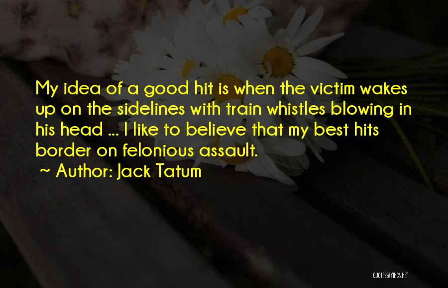 The Border Quotes By Jack Tatum
