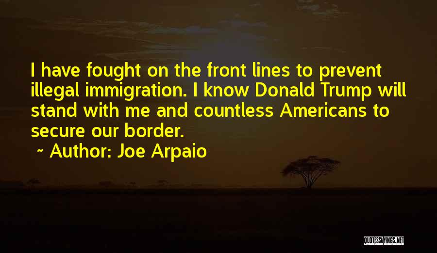 The Border Quotes By Joe Arpaio