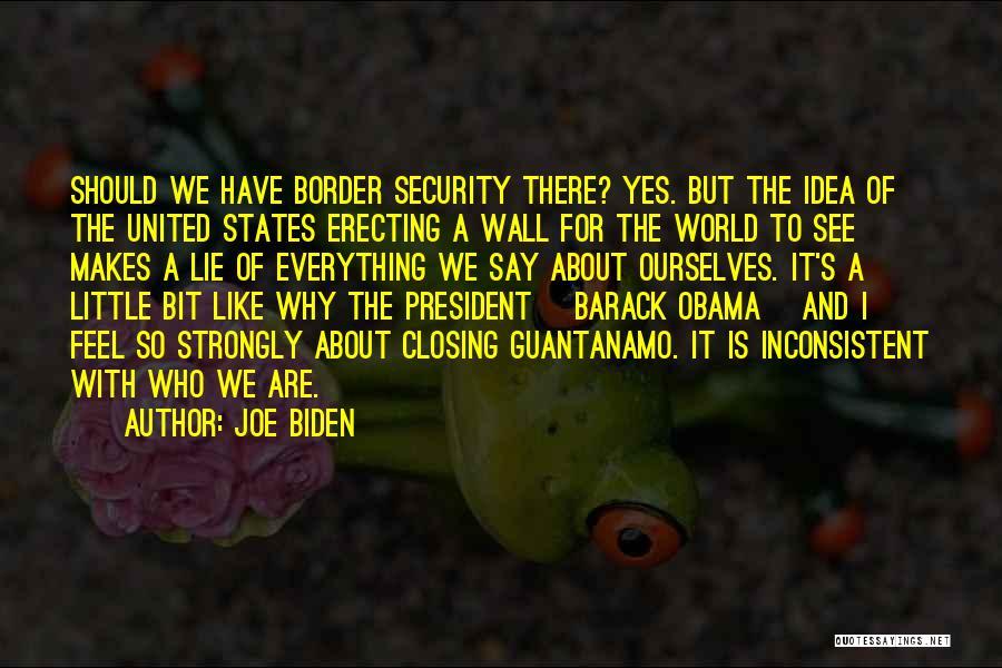 The Border Quotes By Joe Biden