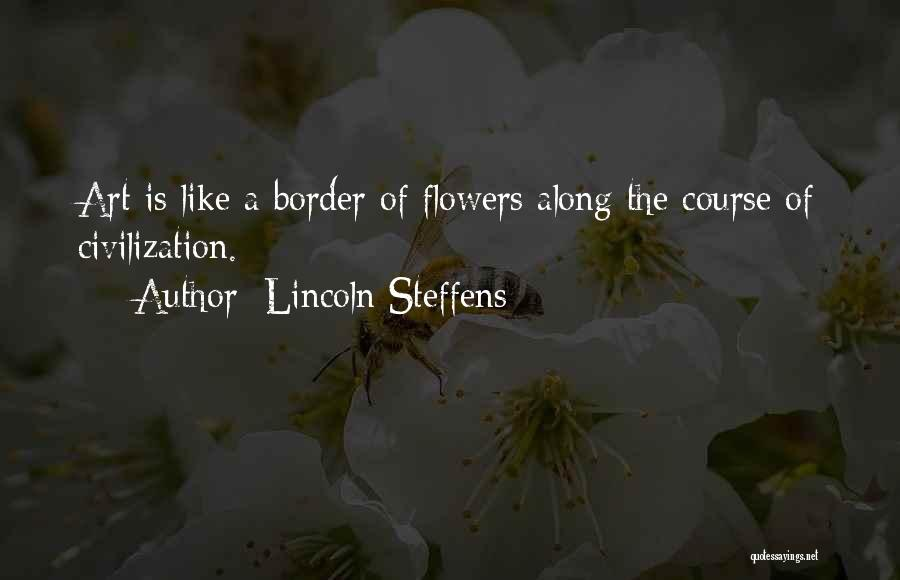 The Border Quotes By Lincoln Steffens