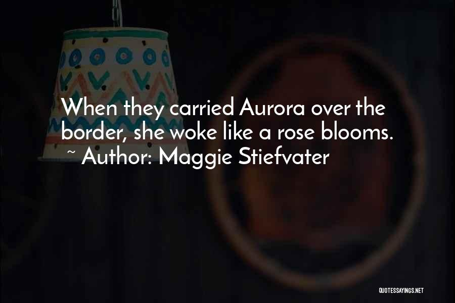 The Border Quotes By Maggie Stiefvater