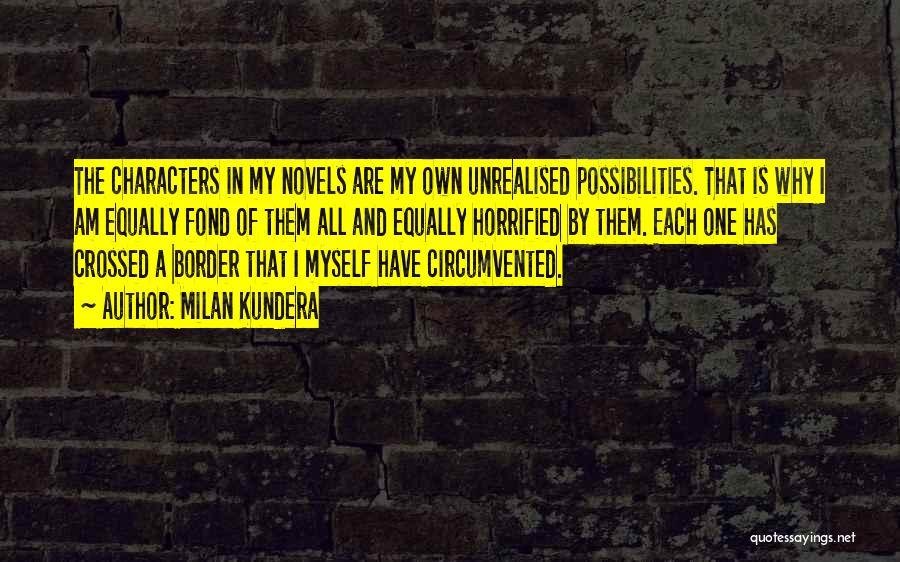 The Border Quotes By Milan Kundera