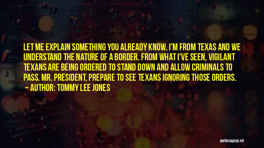 The Border Quotes By Tommy Lee Jones