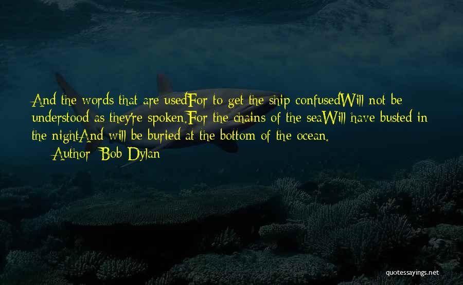 The Bottom Of The Sea Quotes By Bob Dylan