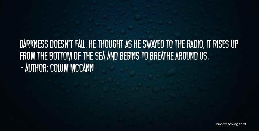 The Bottom Of The Sea Quotes By Colum McCann