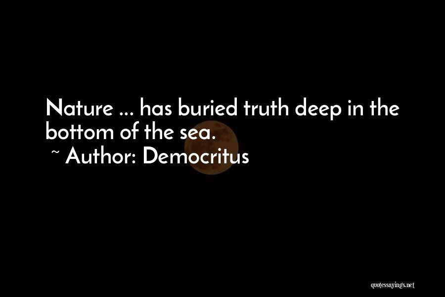 The Bottom Of The Sea Quotes By Democritus