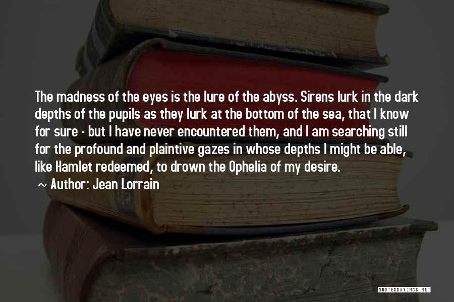 The Bottom Of The Sea Quotes By Jean Lorrain