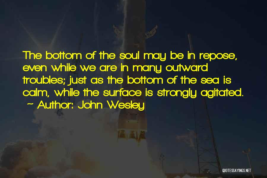 The Bottom Of The Sea Quotes By John Wesley