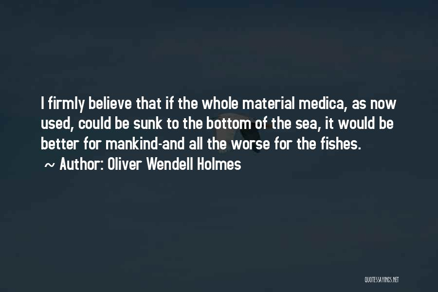 The Bottom Of The Sea Quotes By Oliver Wendell Holmes