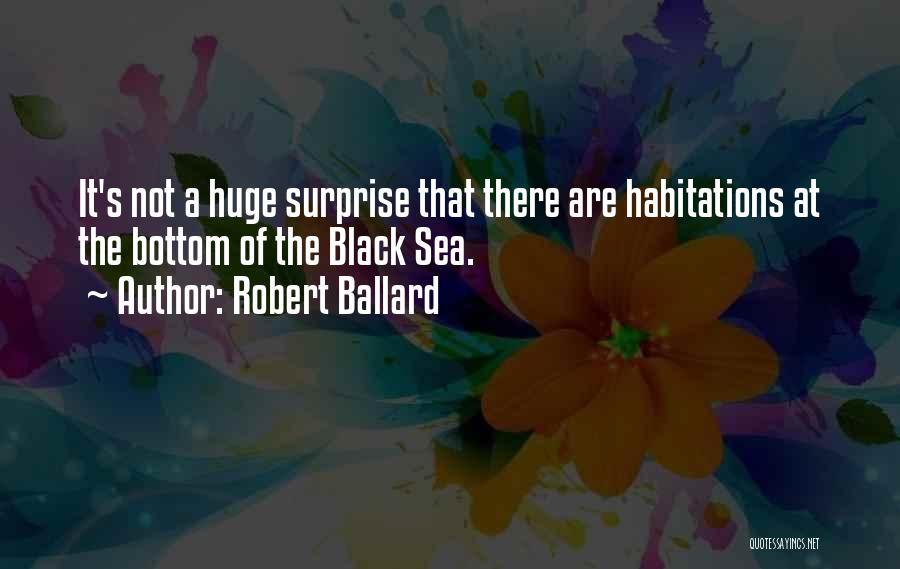 The Bottom Of The Sea Quotes By Robert Ballard