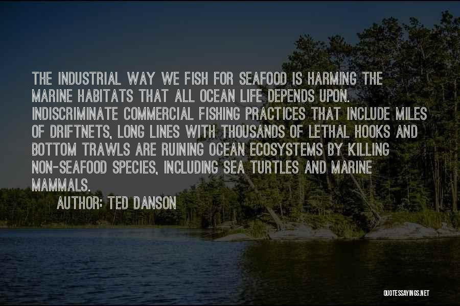 The Bottom Of The Sea Quotes By Ted Danson