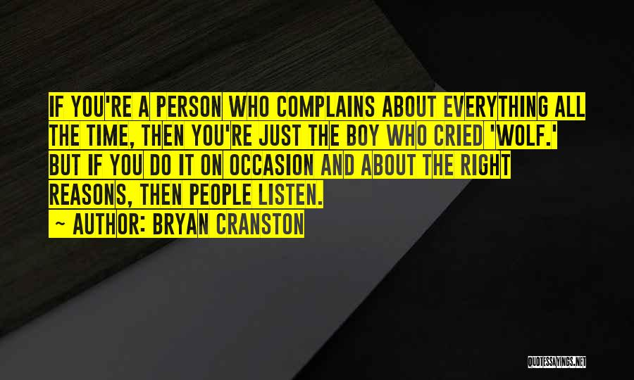 The Boy Who Cried Wolf Quotes By Bryan Cranston