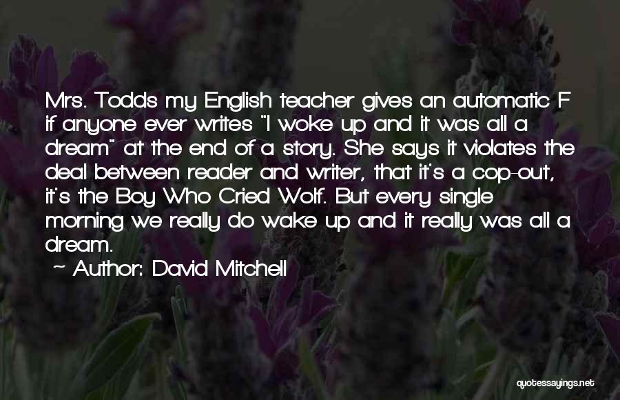 The Boy Who Cried Wolf Quotes By David Mitchell