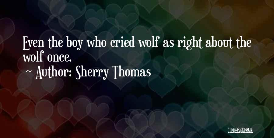 The Boy Who Cried Wolf Quotes By Sherry Thomas