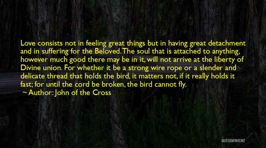 The Broken Cord Quotes By John Of The Cross