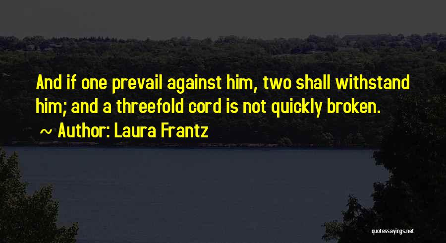 The Broken Cord Quotes By Laura Frantz