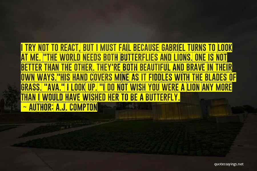 The Butterfly Lion Quotes By A.J. Compton