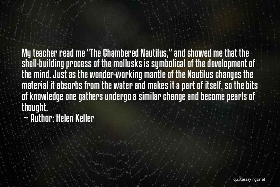The Chambered Nautilus Quotes By Helen Keller