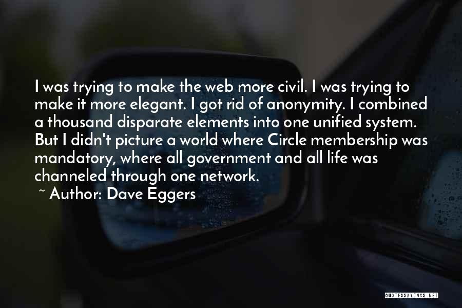 The Circle Eggers Quotes By Dave Eggers