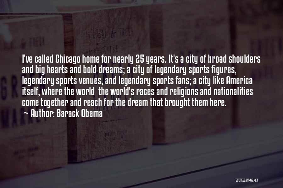 The City Chicago Quotes By Barack Obama