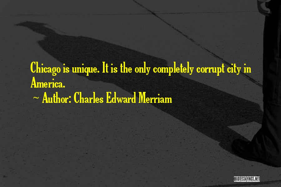 The City Chicago Quotes By Charles Edward Merriam
