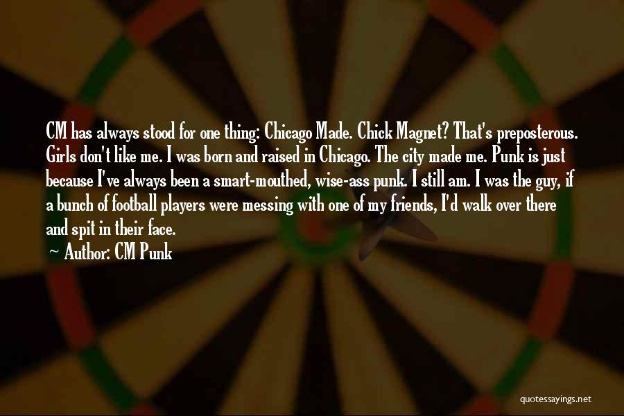 The City Chicago Quotes By CM Punk