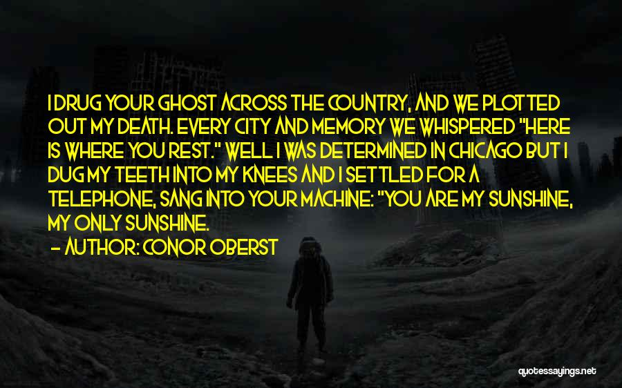 The City Chicago Quotes By Conor Oberst
