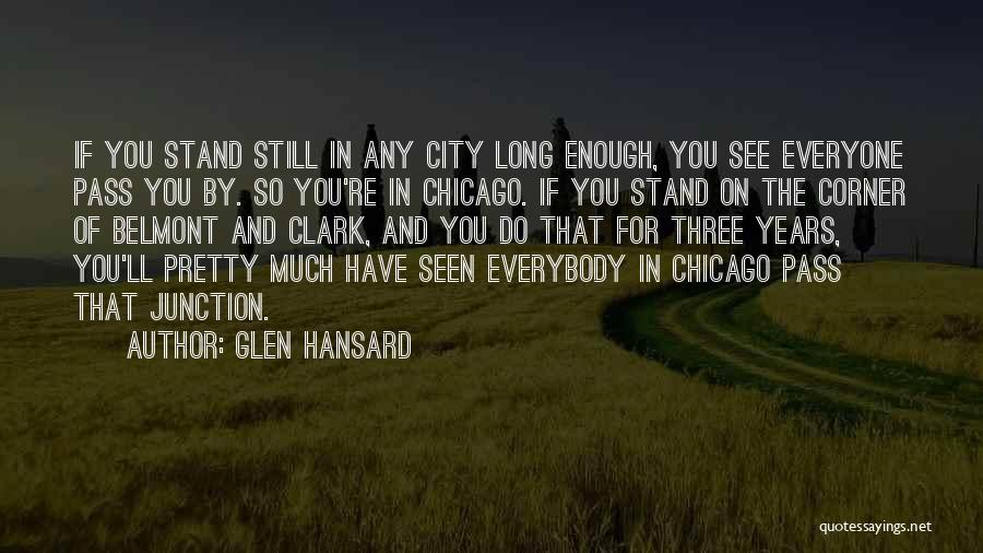 The City Chicago Quotes By Glen Hansard