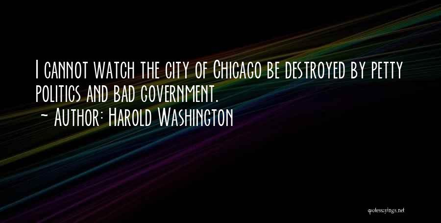 The City Chicago Quotes By Harold Washington