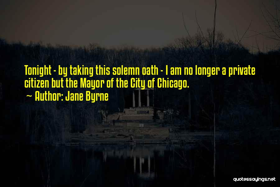 The City Chicago Quotes By Jane Byrne