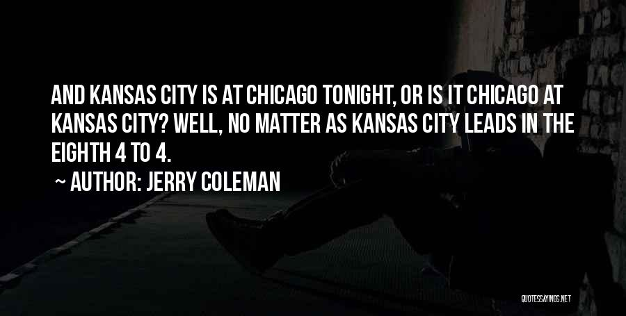 The City Chicago Quotes By Jerry Coleman
