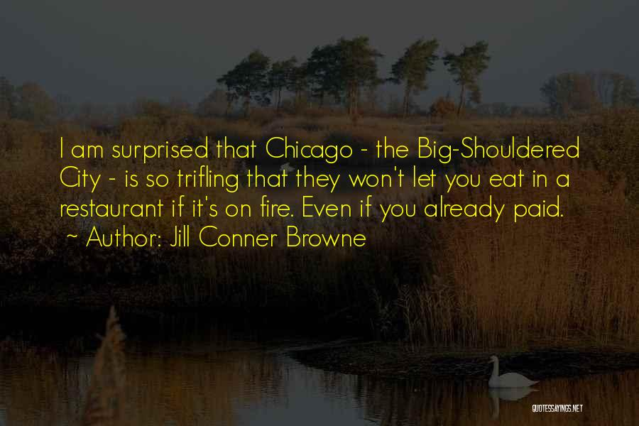 The City Chicago Quotes By Jill Conner Browne