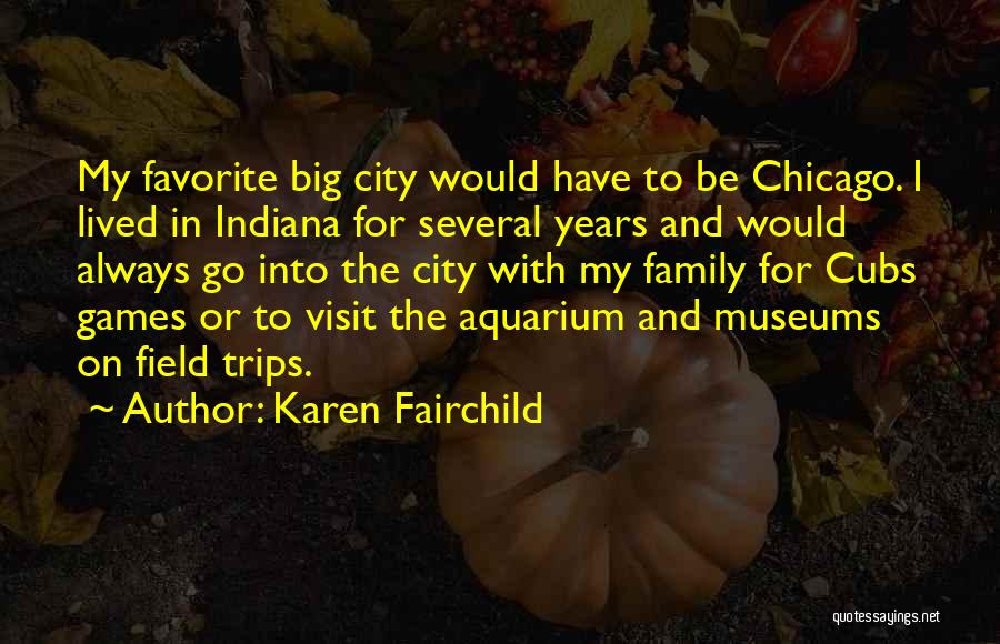 The City Chicago Quotes By Karen Fairchild