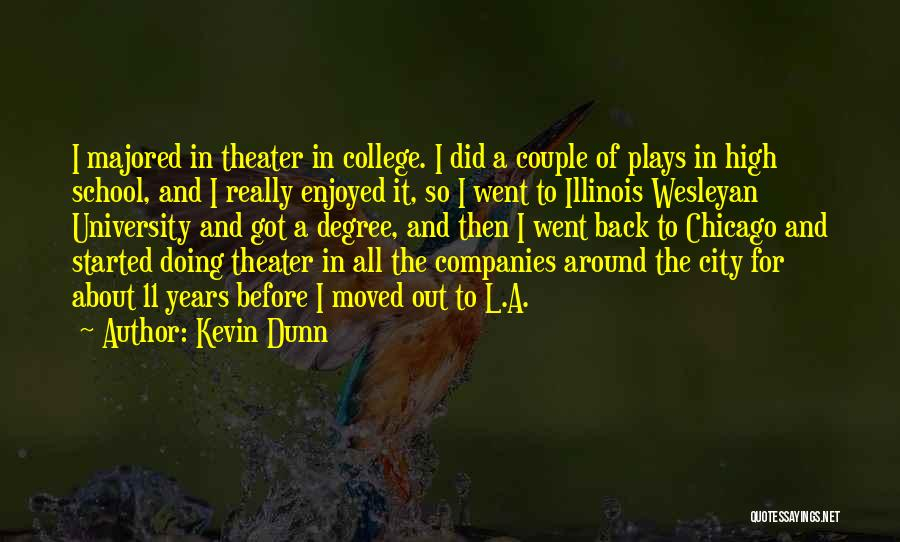 The City Chicago Quotes By Kevin Dunn